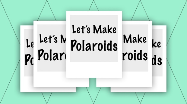 Let's Make Polaroids